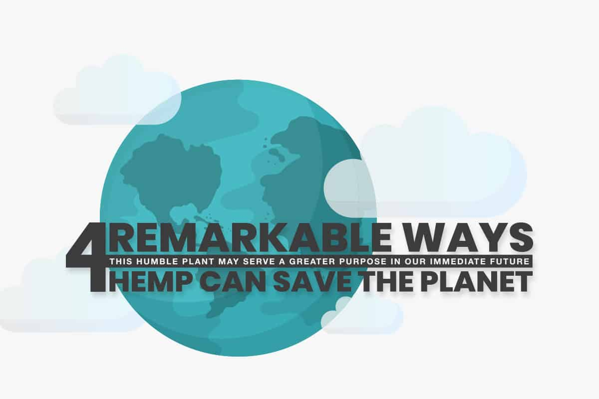 4 Remarkable Ways Hemp Can Save the Planet | CBD Origin